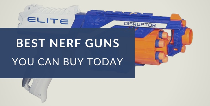 Best Nerf guns you can buy today
