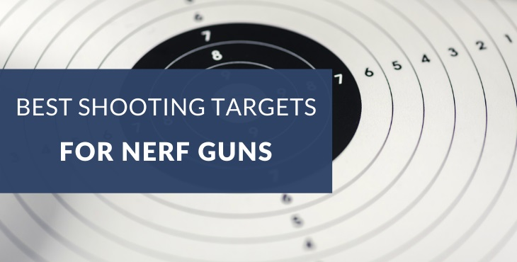 Best shooting targets for Nerf guns