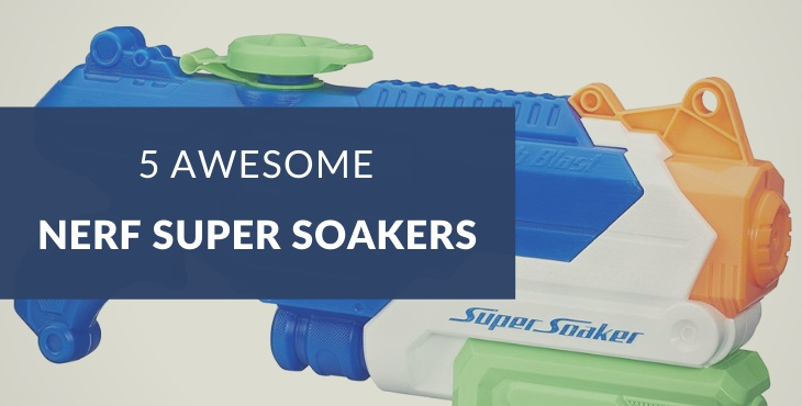 Best Nerf Super Soakers