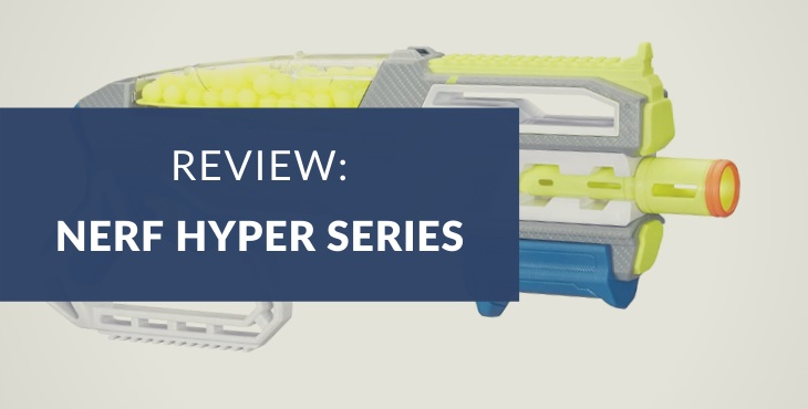 Nerf Hyper series review