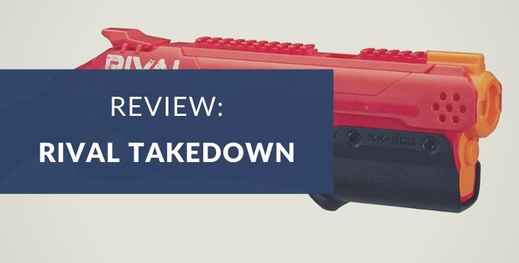 Nerf Rival Takedown XX-800 review